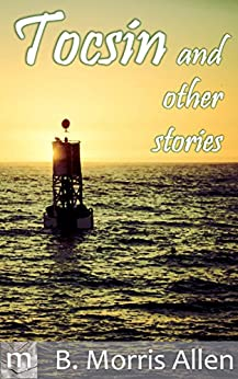 Tocsin: and other stories by [B. Morris Allen]