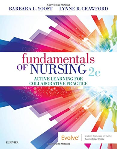 Compare Textbook Prices for Fundamentals of Nursing: Active Learning for Collaborative Practice 2 Edition ISBN 9780323508643 by Yoost MSN  RN  CNE  ANEF, Barbara L,Crawford MSN  MBA  RN  CNE, Lynne R