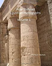 How To Read Egyptian Hieroglyphs: For High School Students In Grades 9 Through 12
