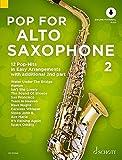 Pop For Alto Saxophone 2: 12 Pop-Hits in Easy Arrangements with additional 2nd part. Band 2. 1-2 Alt-Saxophone. Ausgabe mit Online-Audiodatei.