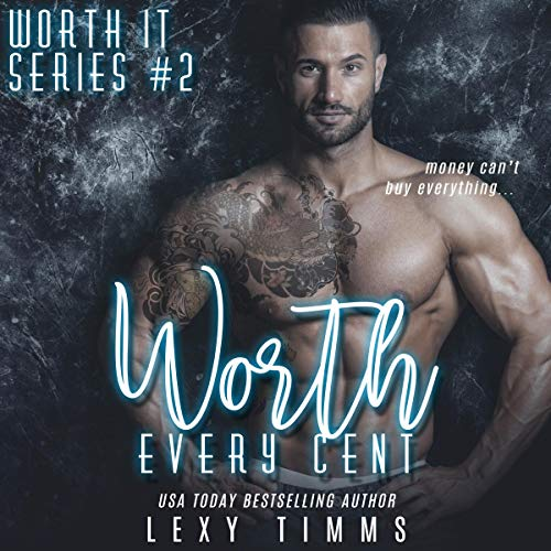 Worth Every Cent: Billionaire Romance Bad Boy Series cover art