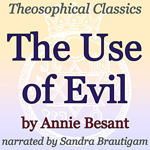 The Use of Evil: Theosophical Classics audiobook cover art