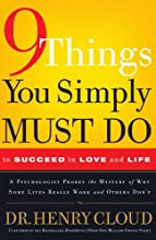 9 Things You Simply Must Do to Succeed in Love and Life: A Psychologist Learns from His Patients What Really Works and What Doesn