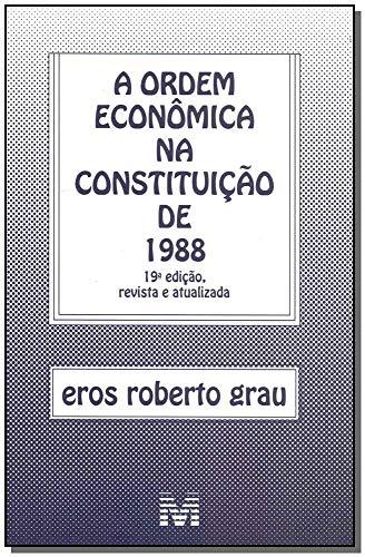 Ordem econômica na constituição de 1988 - 19 ed./2018
