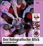 Der fotografische Blick: Ein grafischer Ansatz (mitp Fotografie) (Broschiert)