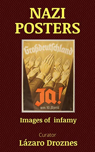 NAZI POSTERS: Images of Infamy. (English Edition)