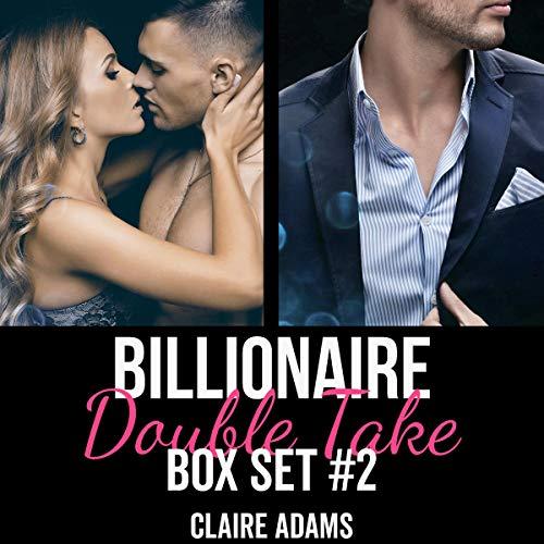 Billionaire Double Take Box Set 2 Audiobook By Claire Adams cover art
