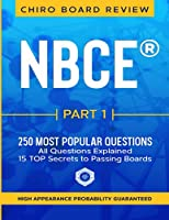 NBCE® PART 1 Chiropractic Board Review: 250 most popular questions for Part 1 Boards. (NBCE® Review Part 1, 2 & 3 - Most Popular Questions)