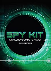 Spy Kit A Childrens Guide to Prayer