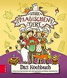 Die Schule der magischen Tiere – Das Kochbuch: Einfach zum Nachmachen: Die Lieblingsrezepte von Rabatt, Henrietta & Co. (German Edition)