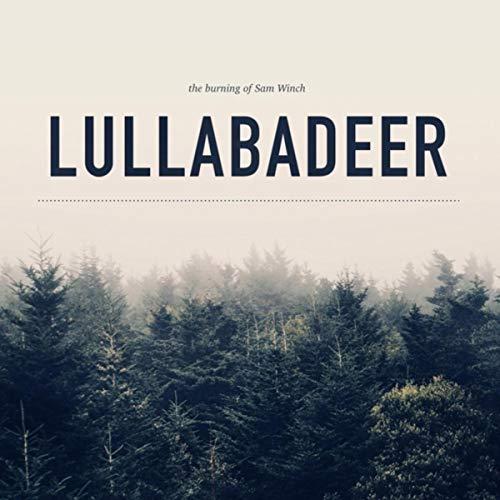 The Burning of Sam Winch the Lullabadeer