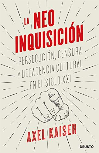 La neoinquisición: Persecución, censura y decadencia cultural en el siglo XXI
