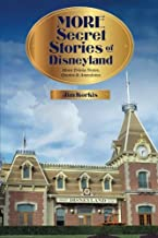 More Secret Stories of Disneyland: More Trivia Notes, Quotes, and Anecdotes