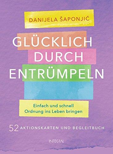 Glücklich durch Entrümpeln: Einfach und schnell Ordnung ins Leben bringen. - 52 Aktionskarten und Begleitbuch