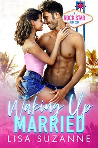 Waking Up Married: A Rock Star Rom Com