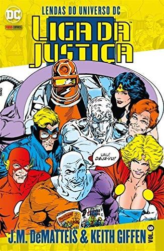 Liga da Justiça. Lendas do Universo Dc Volume 6