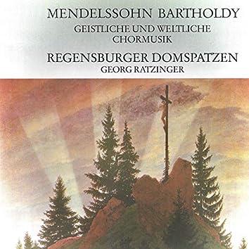 Mendelssohn: Geistliche und weltliche Chormusik