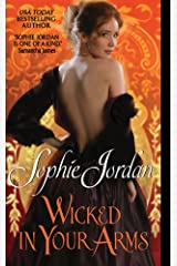Wicked in Your Arms: Forgotten Princesses Kindle Edition