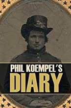 Phil Koempel's Diary (Expanded, Annotated)