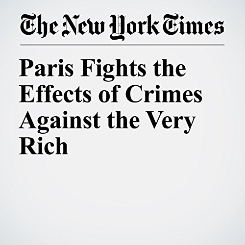 Paris Fights the Effects of Crimes Against the Very Rich copertina