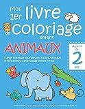 Mon 1er livre de coloriage enfant ANIMAUX — À partir de 2 ans — Cahier coloriage pour garçons & filles, 50 beaux motifs animaux, gribouillage contre ... — Apprendre à colorier pour enfants de 2 ans