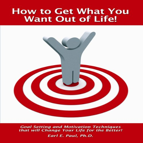 How to Get What You Want Out of Life! (Fast Read Booklets) audiobook cover art