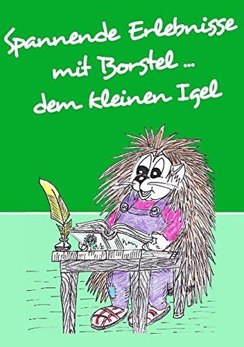 Spannende Erlebnisse mit Borstel ... dem kleinen Igel