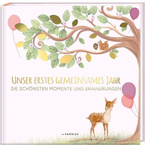 Babyalbum - UNSER ERSTES GEMEINSAMES JAHR (rosé): Die schönsten Momente und Erinnerungen - Erinnerungsalbum zur Geburt, Baby Geschenk, Fotoalbum Baby ... zur Geburt (Babybuch zum Eintragen)