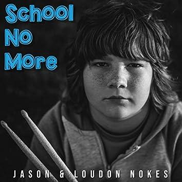 School No More