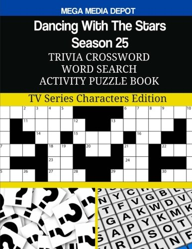 Dancing With The Stars Season 25 Trivia Crossword Word Search Activity Puzzle: TV Series Characters Edition