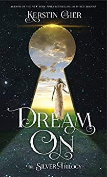 Dream On: The Silver Trilogy (English Edition) par [Kerstin Gier, Anthea Bell]