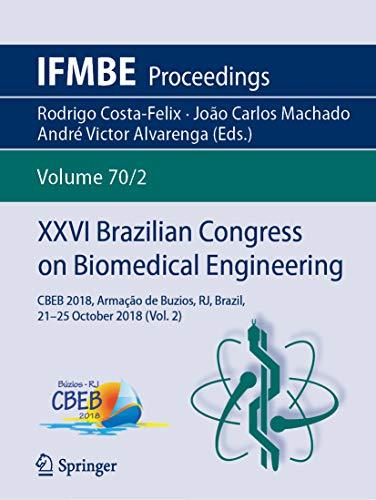 XXVI Brazilian Congress on Biomedical Engineering: CBEB 2018, Armação de Buzios, RJ, Brazil, 21-25