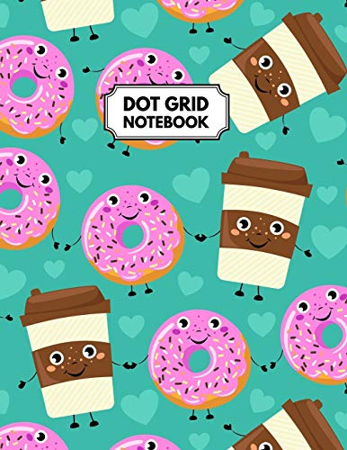 Dot Grid Notebook: Cafe & Doughnuts Dotted Paper For Creative Journaling, Bullet Planner to Create Your Own Custom Journalの詳細を見る