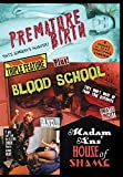 Premature Birth / Blood School / Madam Ans' House [Edizione: Stati Uniti] [Italia] [DVD]