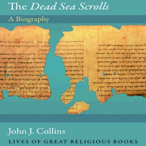 The Dead Sea Scrolls: A Biography audiobook cover art