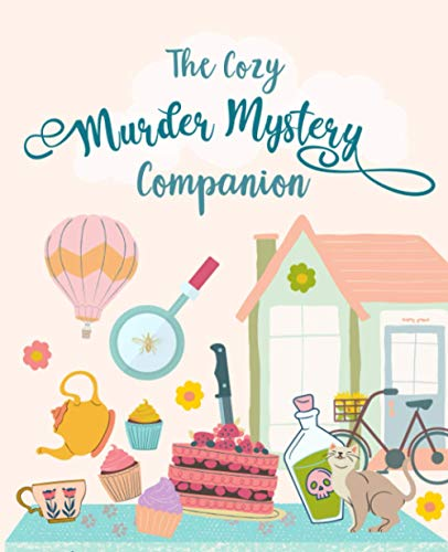 The Cozy Murder Mystery Companion: A guided reader's journal to help you solve crimes and mysteries alongside your favorite detectives | Keep track of clues, victims and suspects | Space for 50 books