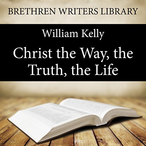 Christ the Way, the Truth, the Life audiobook cover art