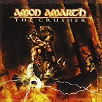 The Crusher by Amon Amarth (2001-05-08)