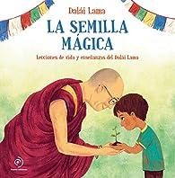 La semilla mágica par Dalai Lama