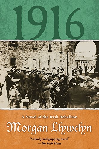 1916: A Novel of the Irish Rebellion (Irish Century)
