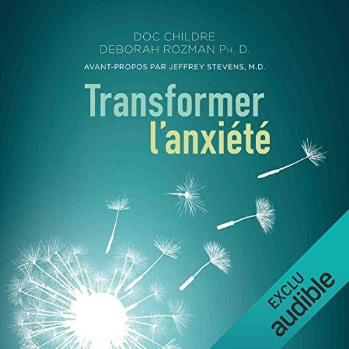 Couverture de Transformer l'anxiété