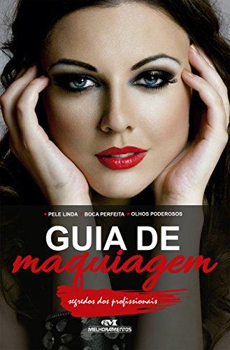Guia de Maquiagem: Segredos dos Profissionais (Portuguese Edition)