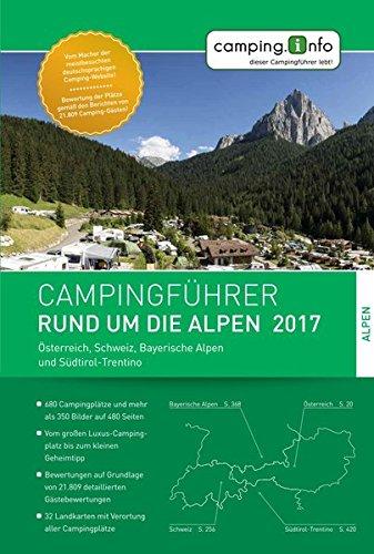 Preisvergleich Produktbild Campingführer Rund um die Alpen 2017: Österreich,  Schweiz,  Bayerische Alpen und Südtirol-Trentino