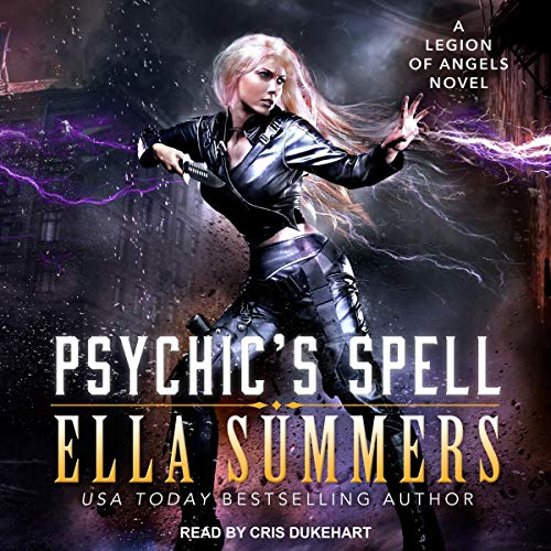 Psychic's Spell: Legion of Angels, Book 6