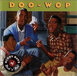 Doo-Wop: Glory Days of Rock 'n' Roll