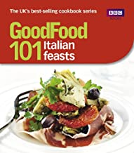 Good Food: 101 Italian Feasts: Triple-tested Recipes (Good Food 101)