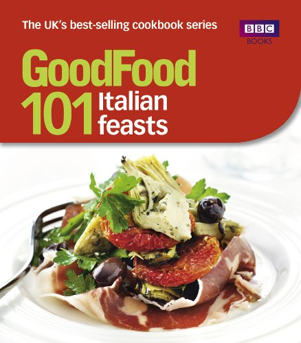 Good Food: 101 Italian Feasts: Triple-tested Recipes (Good Food 101) (English Edition)