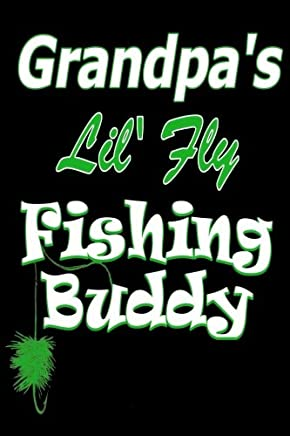 Grandpa's Lil' Fly Fishing Buddy (Green): Fishing Journal for Kids - Camping Gear - Record Memories
