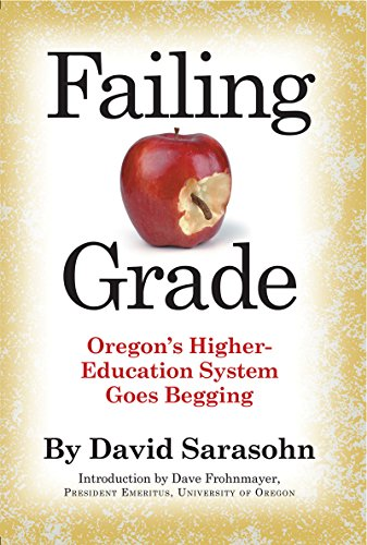 Image of Failing Grade: Oregon's Higher Education System Goes Begging