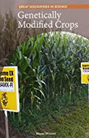Genetically Modified Crops (Great Discoveries in Science)